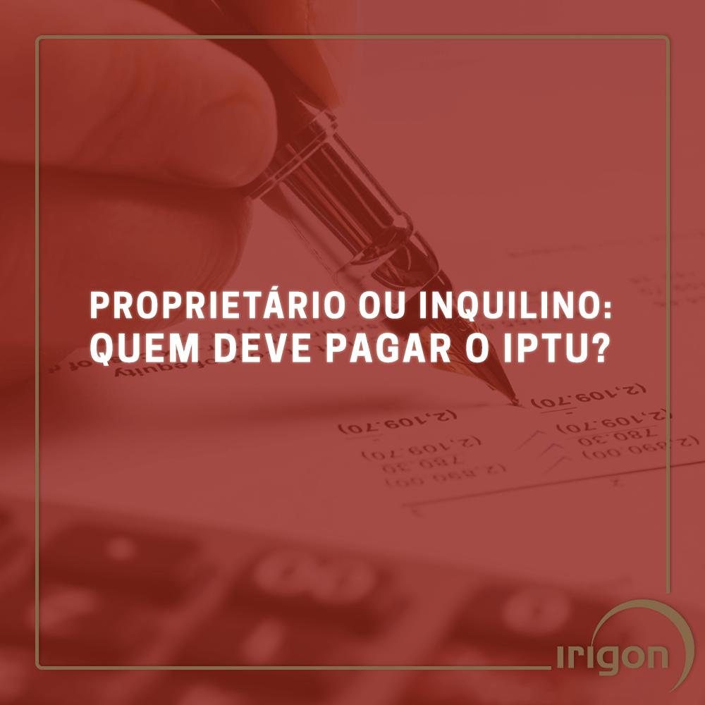 Descubra quem deve pagar o IPTU em um contrato de aluguel