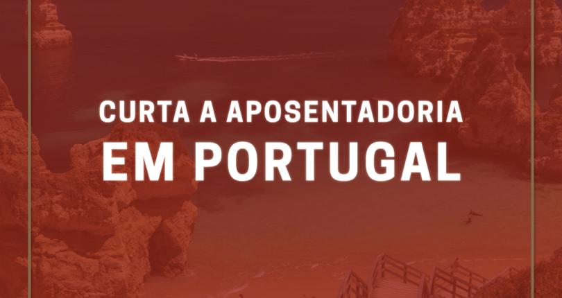 Curta a aposentadoria em Portugal