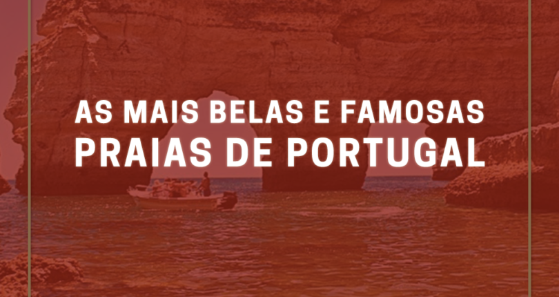 As mais belas e famosas praias de Portugal