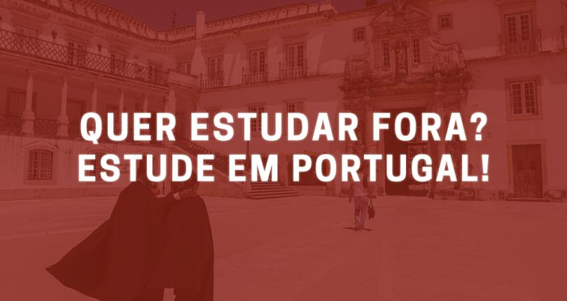 Quer estudar fora? Estude em Portugal!