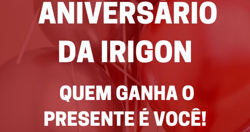 Irigon comemora aniversário com desconto e isenção na taxa de administração