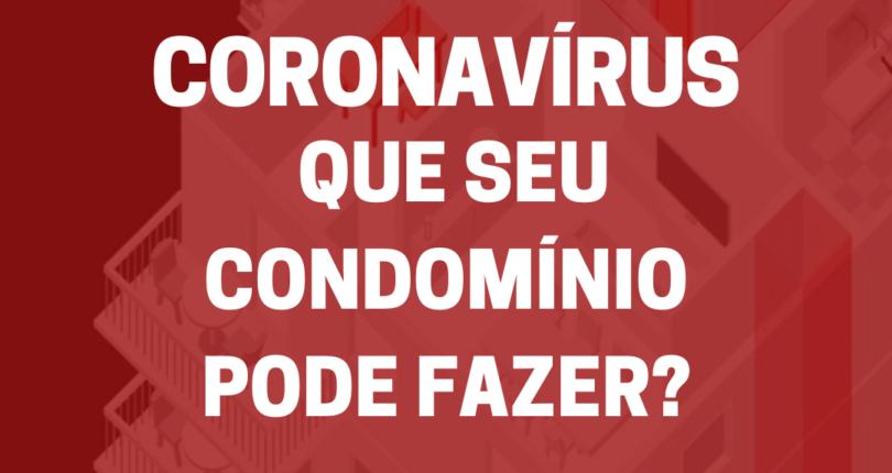 Coronavírus: o que seu condomínio pode fazer para dar segurança a todos